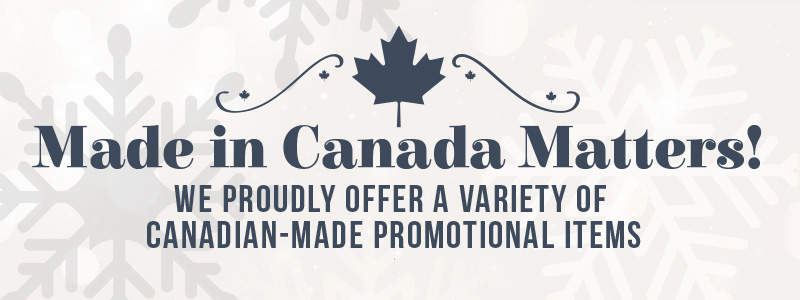 We're pleased to offer a variety of promotional items made in Canada